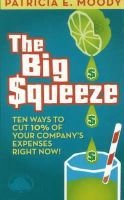 Moody CMC, Patricia E. - The Big Squeeze: Ten Ways to Cut Your Spend 10% Right Now! - 9781892538451 - V9781892538451