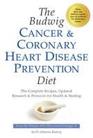 Dr. Johanna Budwig - The Budwig Cancer & Coronary Heart Disease Prevention Diet: The Revolutionary Diet from Dr. Johanna Budwig, the Woman Who Discovered Omega-3s - 9781893910423 - V9781893910423