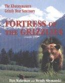 Wakeman, Dan; Shymanski, Wendy - Fortress of the Grizzlies - 9781894384339 - V9781894384339