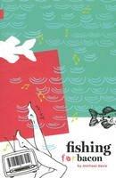 Davie, Michael - Fishing for Bacon - 9781897126370 - V9781897126370