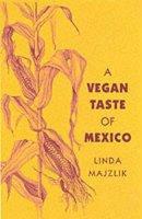 Linda Majzlik - A Vegan Taste of Mexico (Vegan Cookbooks) - 9781897766712 - V9781897766712