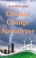 McGinnigle, Jack - Climate Change Apocalypse - 9781897913857 - V9781897913857