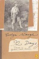 Waugh, Evelyn - Ninety-two Days - 9781897959534 - V9781897959534