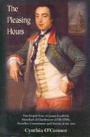 O'Connor, Cynthia - The Pleasing Hours:  James Caulfeild, Earl of Charlemont (1728-1799) - Traveller, Connoisseur and Patron of the Arts in Ireland - 9781898256663 - KEX0299170