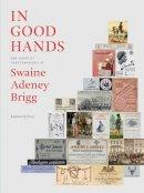 Prior, Katherine - In Good Hands: 250 Years of Craftsmanship at Swaine Adeney Brigg - 9781898565093 - V9781898565093