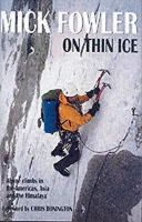 Fowler, Mick - On Thin Ice: Alpine Climbs in the Americas, Asia and the Himalaya - 9781898573586 - V9781898573586