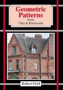 Field, Robert - Geometric Patterns from Tiles & Brickwork - 9781899618125 - V9781899618125