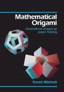 Mitchell, David - Mathematical Origami - 9781899618187 - V9781899618187