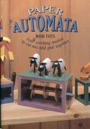 Ives, Rob - Paper Automata - 9781899618217 - V9781899618217