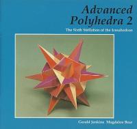 Jenkins, Gerald - Advanced Polyhedra 2: The Sixth Stellation of the Icosahedron - 9781899618620 - V9781899618620