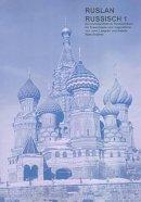 Langran, John; Veshneva, Natalia - Ruslan Russisch 1: Ein Kommunikativer Russischkurs - 9781899785537 - V9781899785537