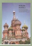 Langran, John, Veshnyeva, Natalia - Ruslan Russe 2: Methode Communicative de Russe (Russian and French Edition) - 9781899785940 - V9781899785940