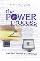 Sid Jacobson, Dixie E. Hickman, Dixie Hickman, Dixie Elise Hickman, Hickman, Dixie, Jacobson, Sid, Hickman, Dixie Elise - The Power Process: An NLP Approach to Writing - 9781899836079 - V9781899836079