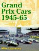 Lawrence, Mike - Grand Prix Cars, 1945-65 - 9781899870394 - V9781899870394