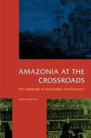 University Of London - Amazonia at the Crossroads: The Challenge of Sustainable Development (Institute of Latin American Studies) - 9781900039314 - V9781900039314