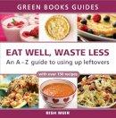 Muir, Bish - Eat Well, Waste Less - 9781900322379 - V9781900322379