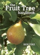Pike, Ben - The Fruit Tree Handbook - 9781900322744 - V9781900322744