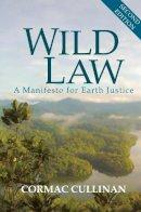 Cullinan, Cormac Cullinan - Wild Law: A Manifesto for Earth Justice. Cormac Cullinan - 9781900322904 - V9781900322904