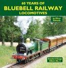 Edwards, Oliver - 60 Years of Bluebell Railway Locomotives (Standard Gauge Album) - 9781900340700 - V9781900340700