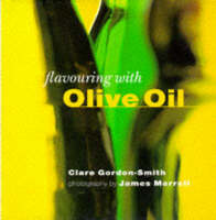 Gordon-Smith, Clare - Olive Oil (Flavouring With...) - 9781900518000 - KKD0007586