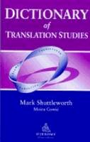 Shuttleworth, Mark; Cowie, Moira - Dictionary of Translation Studies - 9781900650038 - V9781900650038