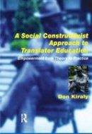 Kiraly, Donald C. - Social Constructivist Approach to Translator Education - 9781900650335 - V9781900650335