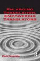 Tymoczko, Maria - Enlarging Translation, Empowering Translators - 9781900650663 - V9781900650663