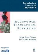 Dias-Cintas, Jorge; Remael, Aline - Audiovisual Translation, Subtitling - 9781900650953 - V9781900650953