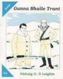 Pádraig G. Ó Laighin - Gunna Bhaile Trant - 9781900693950 - 190069395X