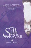 Warnock, Gabrielle - The Silk Weaver - 9781900724265 - 9781900724265