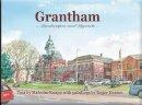 Malcolm Knapp - Grantham: Landscapes and Legends - 9781900935753 - 9781900935753