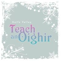 Aoife Valley - Teach an Oighir - 9781901176926 - 9781901176926