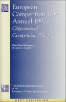 - European Competition Law Annual 1997: Objectives of Competition Policy - 9781901362671 - V9781901362671