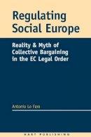 Faro, Antonio Lo - Regulating Social Europe - 9781901362909 - V9781901362909