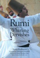 Friedlander, Shems - Rumi and the Whirling Dervishes - 9781901383089 - V9781901383089