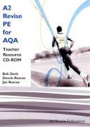 Roscoe, Dr. Dennis, Davis, Bob - A2 Revise PE for AQA Teacher Resource CD-ROM Single User Version (AS/A2 Revise PE Series) - 9781901424690 - V9781901424690