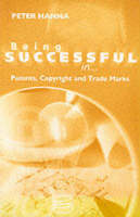Peter Hanna - Trademarks and Patents (Being Successful In... S.) - 9781901657289 - KEX0174275