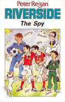 Regan, Peter - Riverside - The Spy - 9781901737530 - KTK0091331