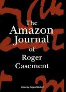 Roger Casement - The Amazon Journal of Roger Casement - 9781901866070 - V9781901866070