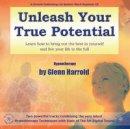 Harrold, Glenn - Unleash Your True Potential - 9781901923384 - V9781901923384