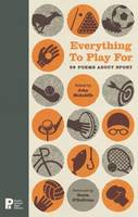 John McAuliffe - Everything to Play for: 99 Poems About Sport - 9781902121574 - V9781902121574