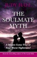 Hall, Judy - The Soulmate Myth - 9781902405452 - V9781902405452