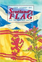 Ross, David - The Story of Scotland's Flag and the Lion and Thistle - 9781902407050 - V9781902407050