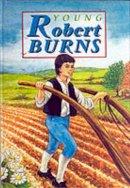 Ross, David - Young Robert Burns - 9781902407074 - V9781902407074