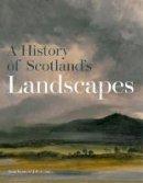 Watson, Fiona - A History of Scotland's Landscapes - 9781902419930 - V9781902419930