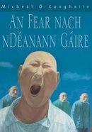 Micheál Ó'Conghaile - An Fear Nach nDéanann Gáire - 9781902420653 - 9781902420653