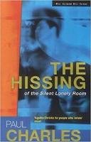 Charles, Paul - The Hissing of the Silent Lonely Room - 9781902602608 - KNW0014125