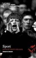 . Ed(s): Williams, Gareth - Sport: a Literary Anthology - 9781902638898 - V9781902638898