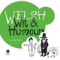Camilla Zajac - Welsh Wit & Humour: Packed with Fun for All the Family - 9781902674599 - V9781902674599