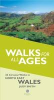 Smith, Judy - Walks for All Ages in North East Wales: 20 Short Walks for All the Family - 9781902674773 - V9781902674773